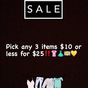 Pick any 3 items $10 or under for $25!!!